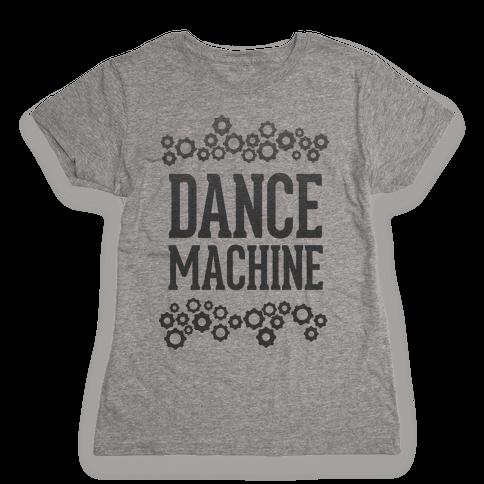 Dance Machine Womens T-Shirt
