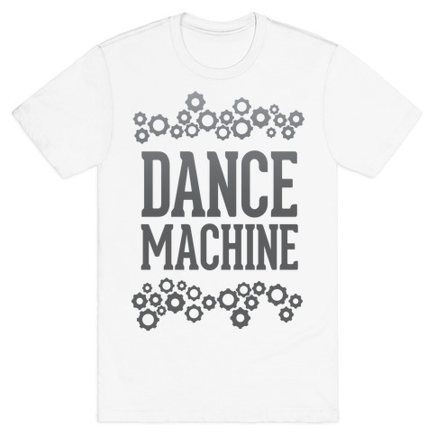 Dance Machine T-Shirt