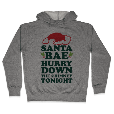 Santa Bae Hurry Down The Chimney Tonight Hooded Sweatshirt