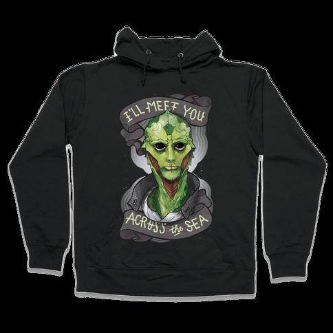 I'll Meet You Across The Sea (Thane) Hooded Sweatshirt