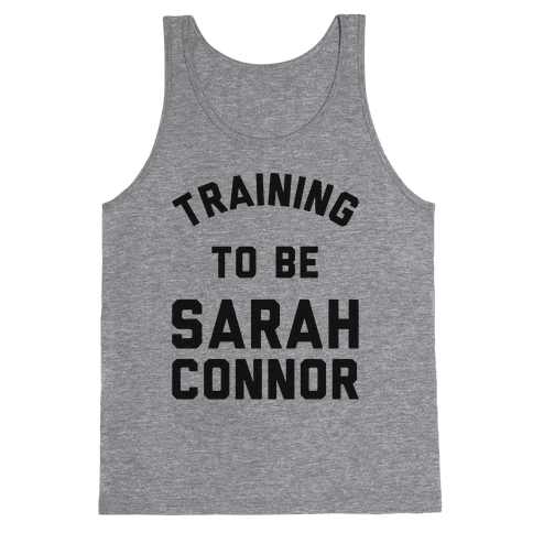 Training To Be Sarah Connor Tank Top