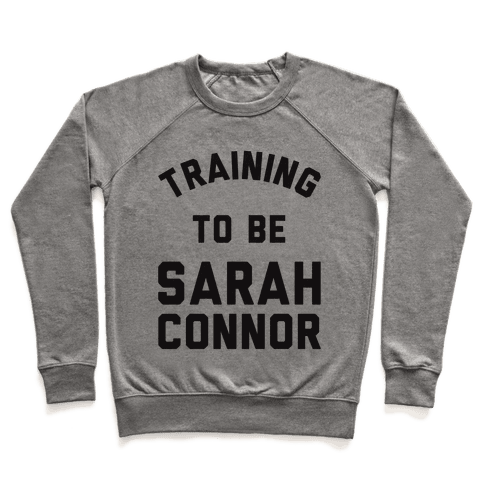 Training To Be Sarah Connor Pullover