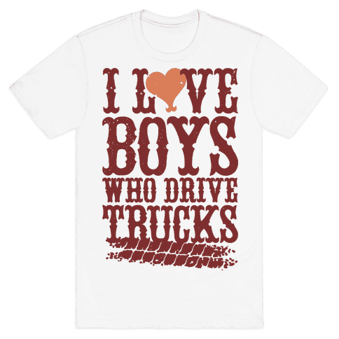 I Love Boys Who Drive Trucks Mens T-Shirt