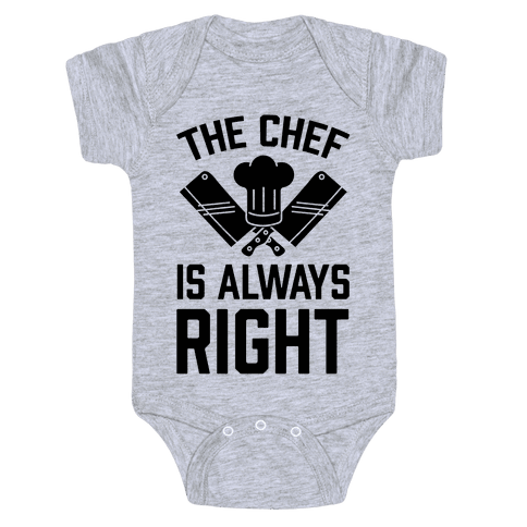 The Chef Is Always Right Baby Onesy