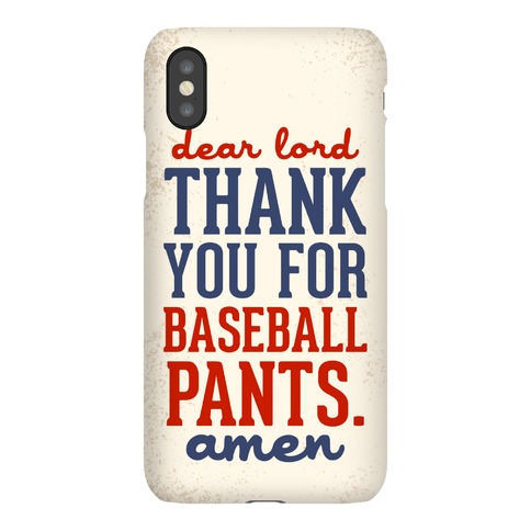 Dear Lord, Thank You for Baseball Pants Phone Case