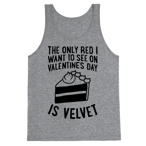 The Only Red I Want To See On Valentine's Day Tank Top
