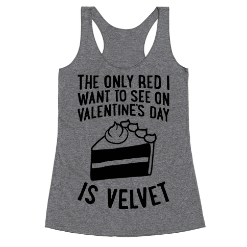 The Only Red I Want To See On Valentine's Day Racerback Tank Top