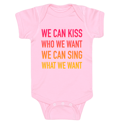 We Can Kiss Who We Want Baby Onesy