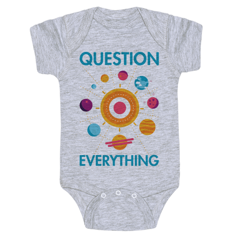 Question Everything Baby Onesy