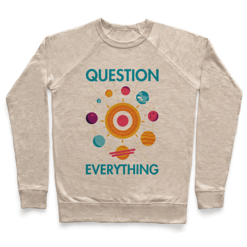 Question Everything Pullover