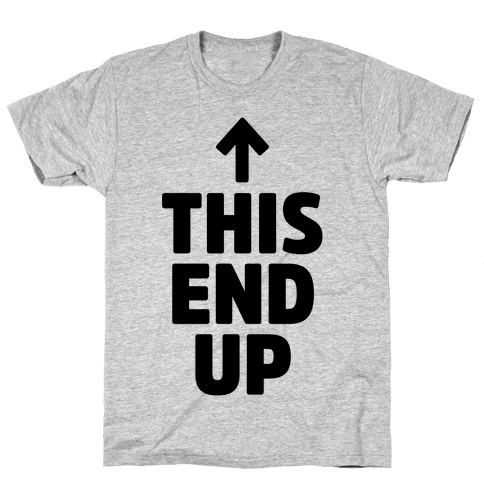 This End Up Mens T-Shirt