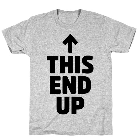 This End Up T-Shirt