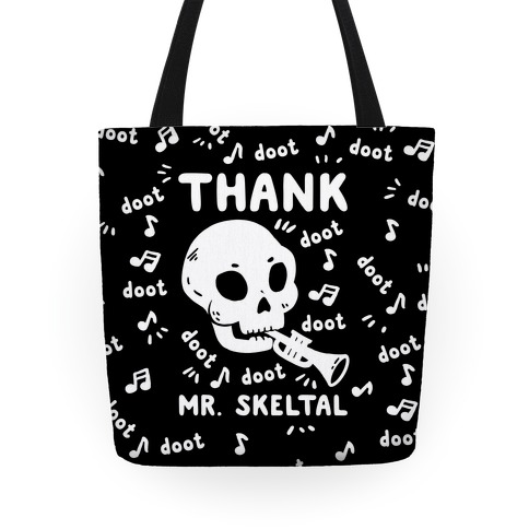 Thank Mr. Skeltal Tote