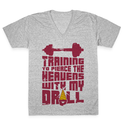 Training to Pierce The Heavens With My Drill V-Neck Tee Shirt