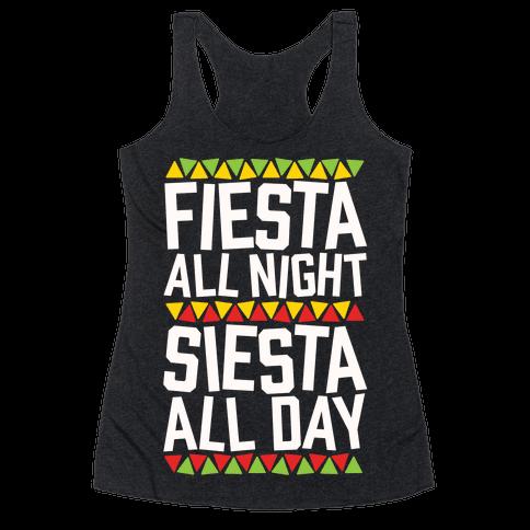 Fiesta All Night Siesta All Day Racerback Tank Top