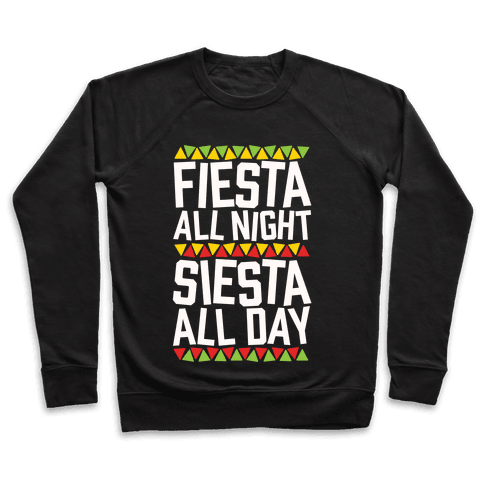 Fiesta All Night Siesta All Day Pullover