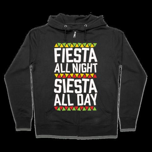 Fiesta All Night Siesta All Day Zip Hoodie