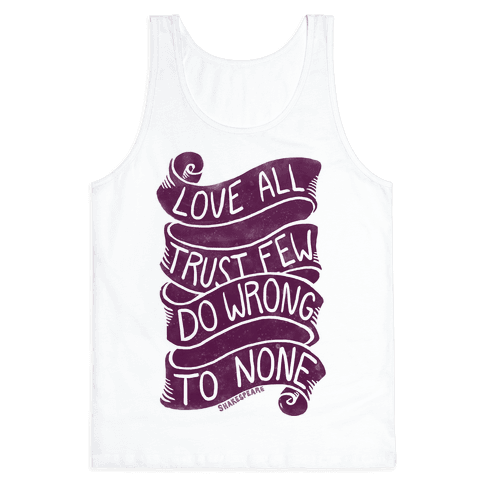 Love All, Trust Few, Do Wrong To None Tank Top