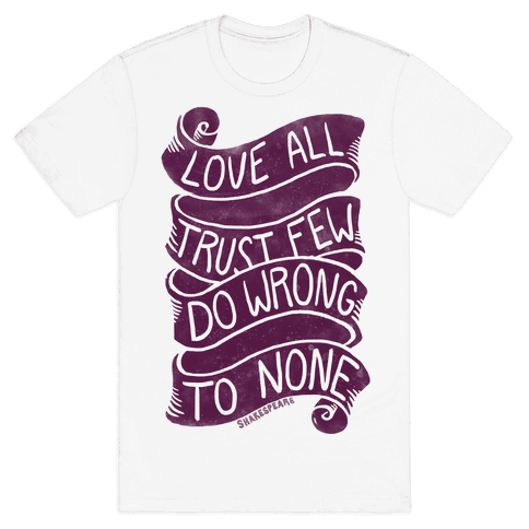 Love All, Trust Few, Do Wrong To None Mens T-Shirt