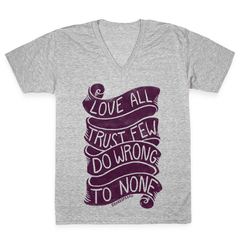 Love All, Trust Few, Do Wrong To None V-Neck Tee Shirt
