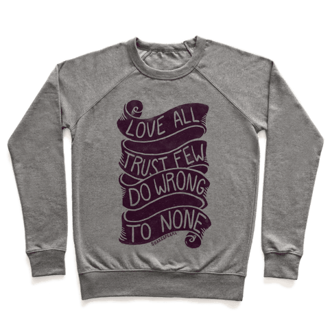 Love All, Trust Few, Do Wrong To None Pullover