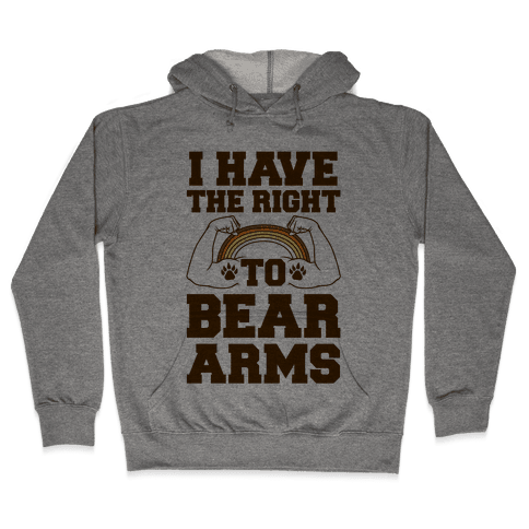 I Have The Right To Bear Arms Hooded Sweatshirt