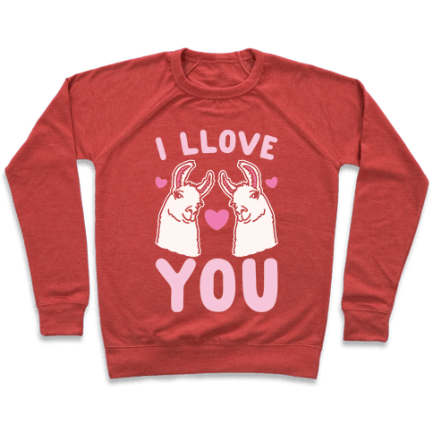 I LLove You LLama Valentine Parody White Print Pullover