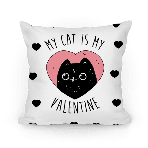 My Cat is My Valentine Pillow