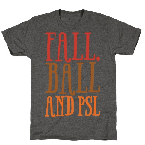 Fall Ball and Psl T-Shirt