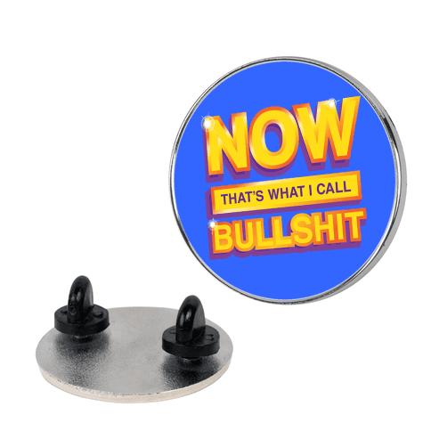 Now That's What I Call Bullshit Pin