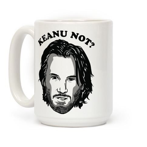 Keanu Not? Coffee Mug