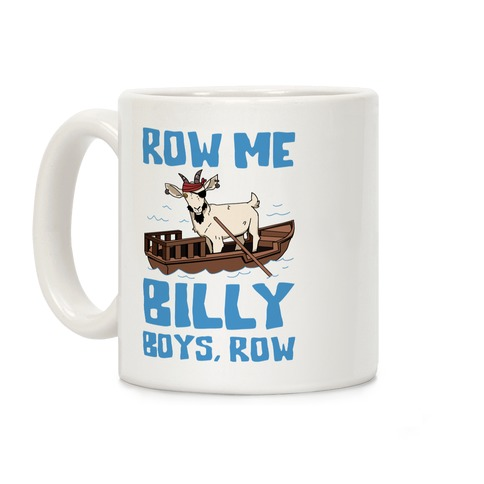 Row Me Billy Boys, Row Coffee Mug