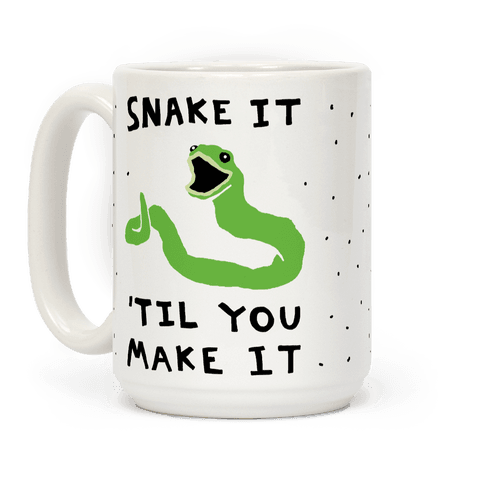 Snake It 'Til You Make It Coffee Mug