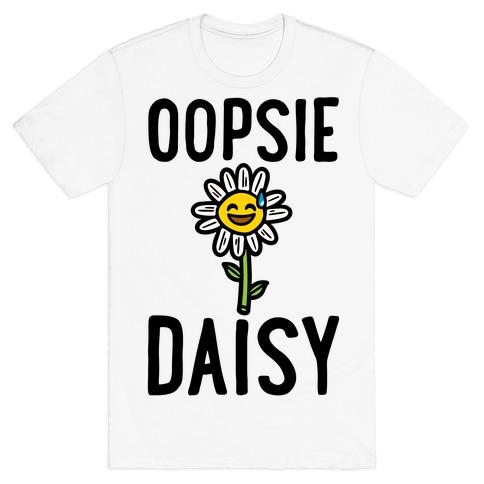 Oopsie Daisy T-Shirt