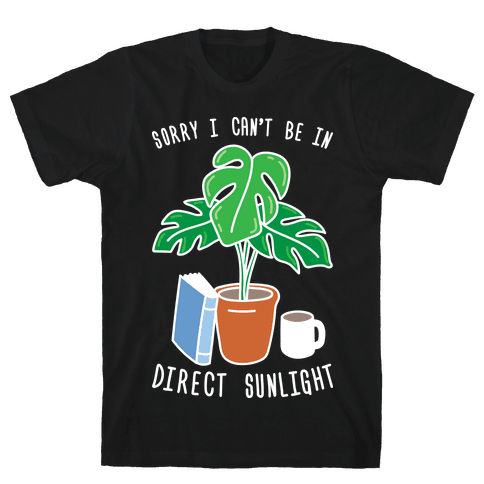 Sorry I Can't Be In Direct Sunlight Mens T-Shirt