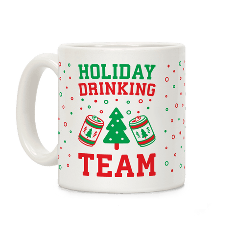Holiday Drinking Team Coffee Mug
