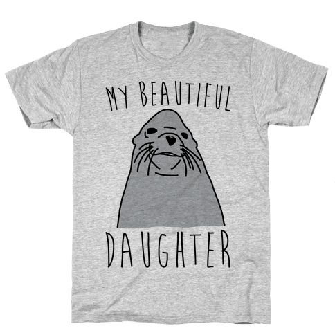 My Beautiful Daughter Mens T-Shirt