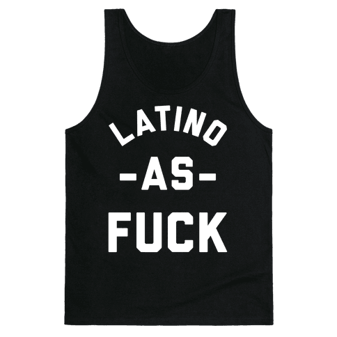 Latino as F*** Tank Top