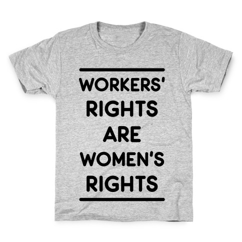 Workers' Rights are Women's Rights Kids T-Shirt