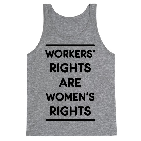 Workers' Rights are Women's Rights Tank Top