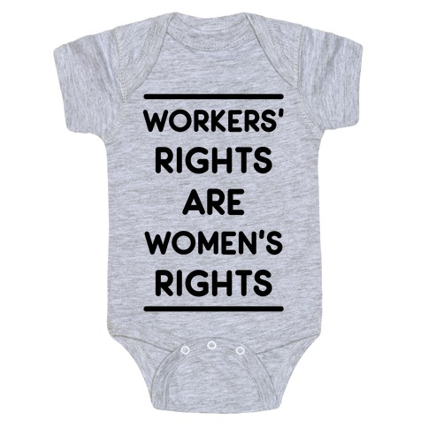 Workers' Rights are Women's Rights Baby Onesy
