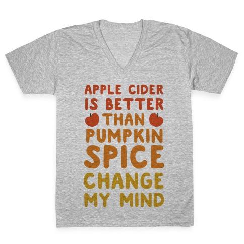 Apple Cider is Better Than Pumpkin Spice V-Neck Tee Shirt