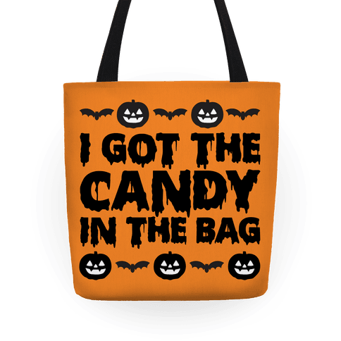 I Got The Candy In The Bag Tote