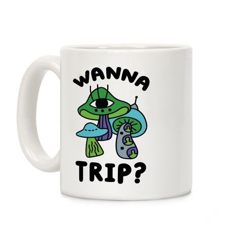 Wanna Trip? (Alien Mushrooms) Coffee Mug