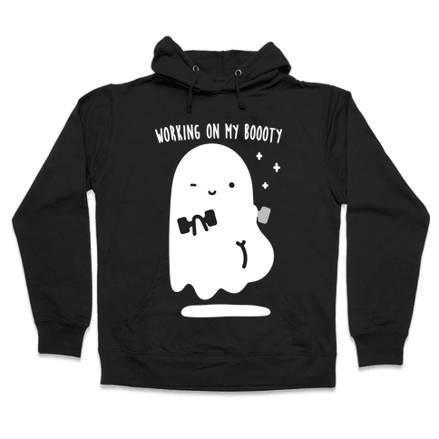 Working On My Boooty Ghost Hooded Sweatshirt