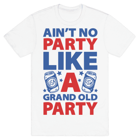 Ain't No Party Like A Grand Old Party Mens T-Shirt