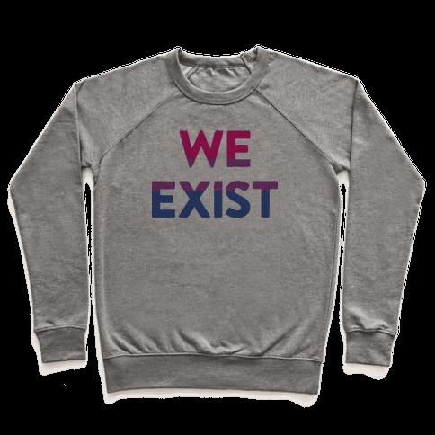 We Exist Bisexual Pullover