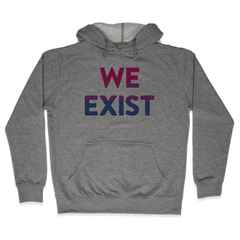 We Exist Bisexual Hooded Sweatshirt