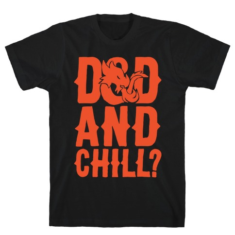 D & D and Chill Parody White Print T-Shirt