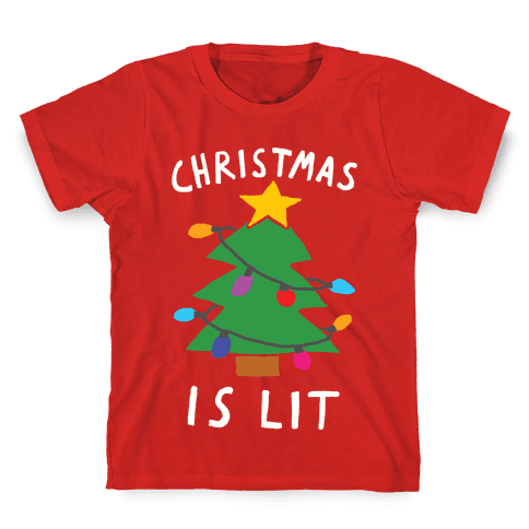 Christmas Is Lit  Kids T-Shirt